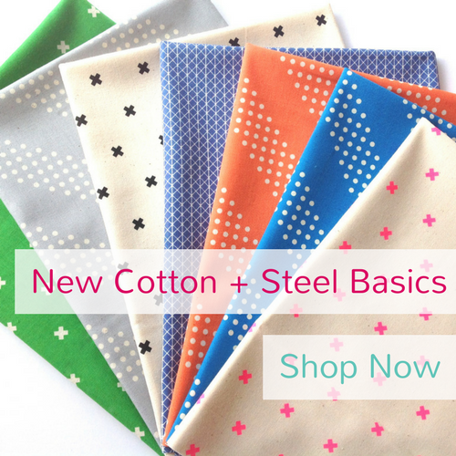 Shop Now for new Basics by Cotton + Steel