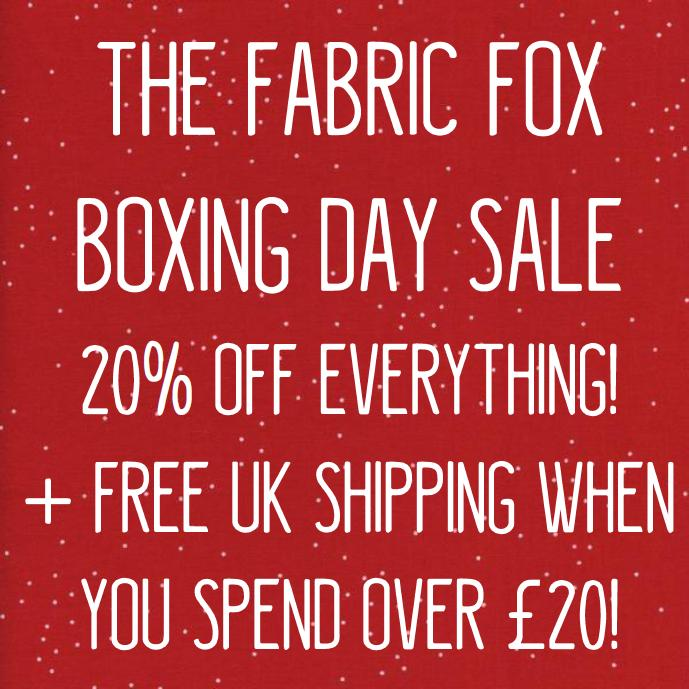 Boxing Day Sale at The Fabric Fox