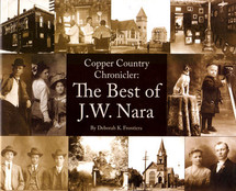 Copper Country Chronicler: The Best of J.W. Nara