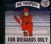 Da Yoopers: For Diehards Only