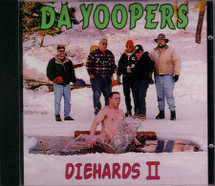 Da Yoopers: For Diehards Only II