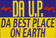 Da U.P. Best Place on Earth Magnet