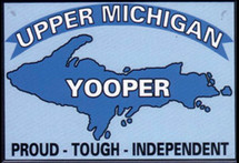 Proud - Tough - Independent Yooper Magnet