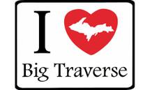 I Love Big Traverse Car Magnet