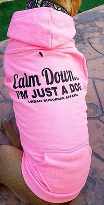 CALM DOWN, I'M JUST A DOG Dog Zip-Ups