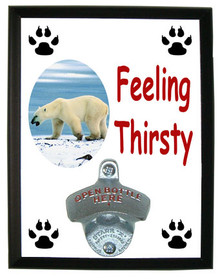 Polar Bear Feeling Thirsty Bottle Opener Plaque