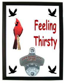 Cardinal Feeling Thirsty Bottle Opener Plaque