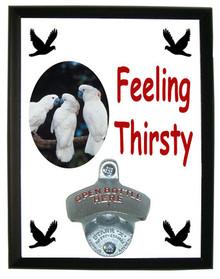 Cockatoo Feeling Thirsty Bottle Opener Plaque