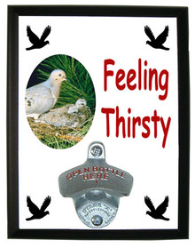 Dove Feeling Thirsty Bottle Opener Plaque