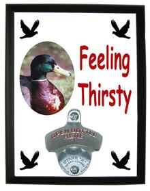 Duck Feeling Thirsty Bottle Opener Plaque