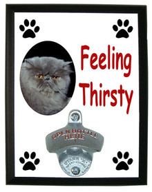 Persian Cat Feeling Thirsty Bottle Opener Plaque