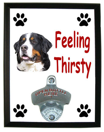 Bernese Mountain Feeling Thirsty Bottle Opener Plaque