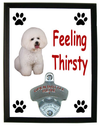 Bichon Feeling Thirsty Bottle Opener Plaque