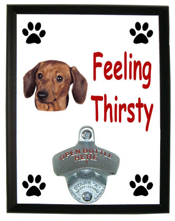 Dachshund Feeling Thirsty Bottle Opener Plaque