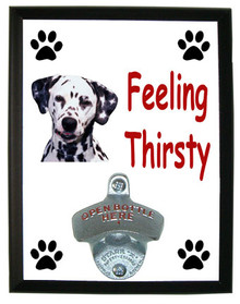 Dalmatian Feeling Thirsty Bottle Opener Plaque