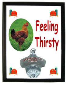 Chicken Feeling Thirsty Bottle Opener Plaque