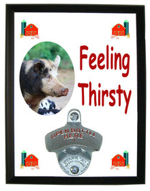 Pig Feeling Thirsty Bottle Opener Plaque