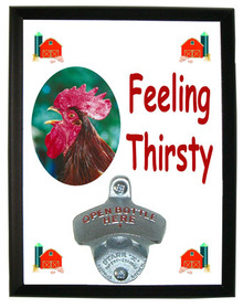 Rooster Feeling Thirsty Bottle Opener Plaque