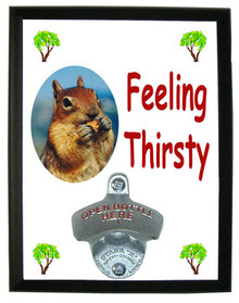 Chipmunk Feeling Thirsty Bottle Opener Plaque