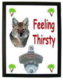 Coyote Feeling Thirsty Bottle Opener Plaque