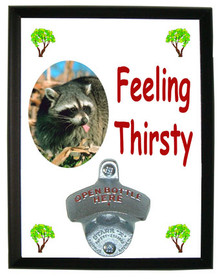 Raccoon Feeling Thirsty Bottle Opener Plaque