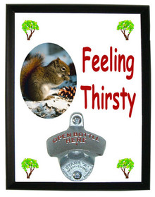 Squirrel Feeling Thirsty Bottle Opener Plaque