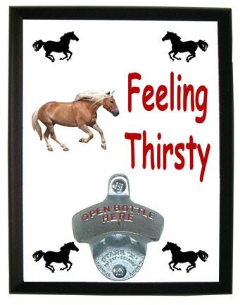 Haflinger Feeling Thirsty Bottle Opener Plaque