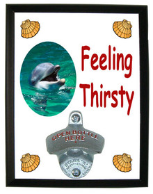 Dolphin Feeling Thirsty Bottle Opener Plaque