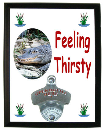 Alligator Feeling Thirsty Bottle Opener Plaque