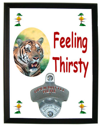 Tiger Feeling Thirsty Bottle Opener Plaque