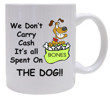 Cash Spent On The Dog: Mug