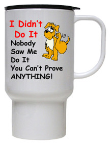 Dog Didn't Do It: Travel Mug