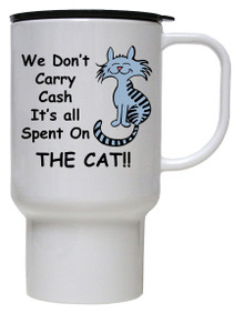 Cash Spent On The Cat: Travel Mug