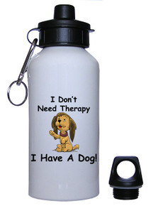 I Don't Need Therapy Dog: Water Bottle