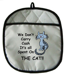 Cash Spent On The Cat: Pot Holder