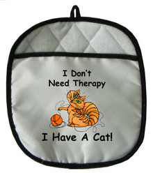 I Don't Need Therapy Cat: Pot Holder