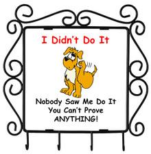 Dog Didn't Do It: Metal Key Holder