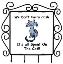 Cash Spent On The Cat: Metal Key Holder