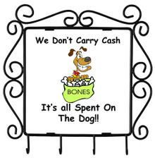 Cash Spent On The Dog: Metal Key Holder
