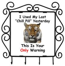 I Used My Last Chill Pill: Metal Key Holder
