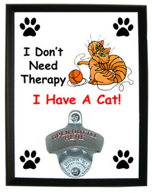 I Don't Need Therapy Cat: Bottle Opener