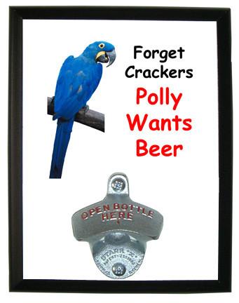 Polly Wants Beer: Bottle Opener