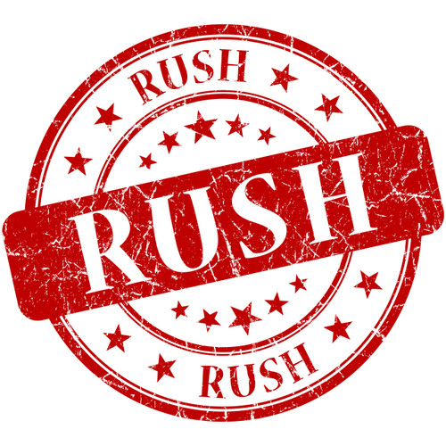 Rush Order - If deadline is sooner than two weeks the order is considered a rush. Rush must be checked to meet customers deadline.