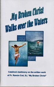 My Broken Christ Walks Over Water