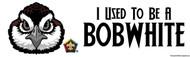 Wood Badge Bobwhite Bumper Sticker - White (SP5073)
