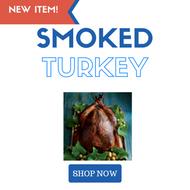New  Menu Item! Smoked Turkey!