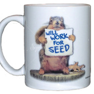 Will Work for Seed Mug | Funny Squirrel