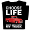 Choose Life, Truck T-shirt