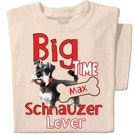 Big Time Schnauzer Lover t-shirt