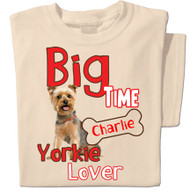 Big Time Yorkie Lover T-shirt